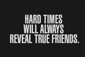 HardTimesTrueFriends